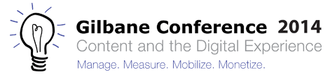 Gilbane Conference 2014, Content and the Digital Experience